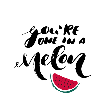 Youre a one in a melon - freehand ink inspirational romantic quote for valentines day, wedding, save the date card. Handwritten calligraphy isolated on a white background. Vector illustration