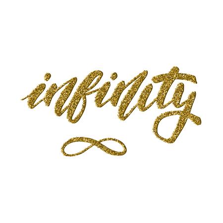 Symbole d'infini - lettrage inspirant avec la texture de paillettes d'or pour des affiches, des prospectus, des T-shirts, des cartes, des invitations, des autocollants, des bannières. Calligraphie moderne stylo pinceau peint à la main, isolé sur un blanc