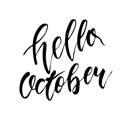 hello October - freehand ink hand drawn calligraphic design. Vector illustration. Isolated on a white background.
