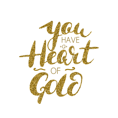 You have a heart of gold - hand painted brush pen modern calligraphy with golden texture. Inspirational motivational quote.