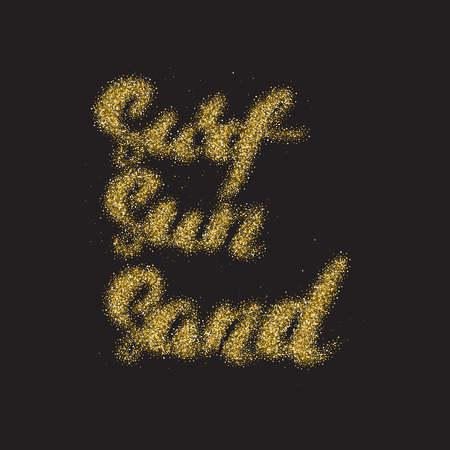 Surf Sun Sand - hand made modern calligraphy with the golden sandy texture. Inspirational motivational quote isolated on the black background.