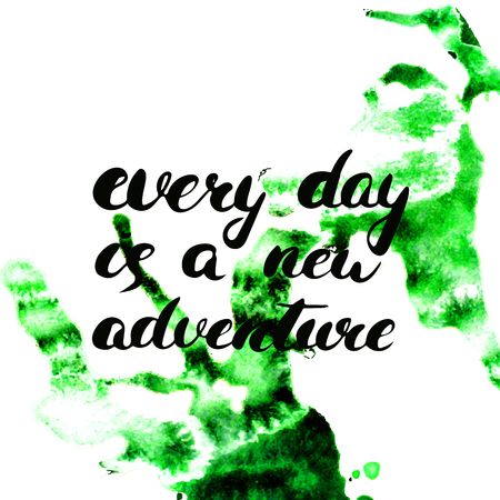 every day: Every day is a new adventure - hand painted brush pen ink calligraphy. Inspirational motivational quote isolated on the watercolor texture background.
