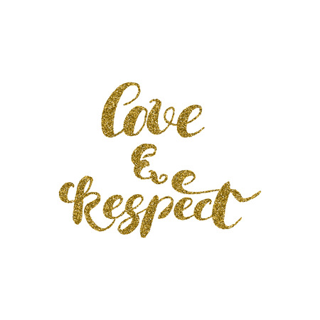 brushed: Love & respect - hand painted modern ink calligraphy, gold glitter texture. Inspirational motivational quote isolated on the white background. Illustration