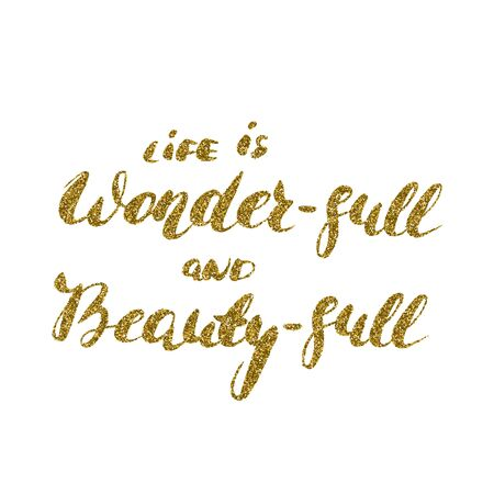 Life is wonder-full and beauty-full - romantic quote for valentines day card or save the date card. Inspirational hand painted brush pen calligraphy isolated on the white  background.