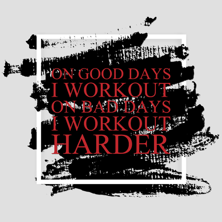 On good days I workout, on bad days I workout harder- inspirational quote on the hand drawn ink texture pattern. Fitness motivational poster template, gym print design. Illustration