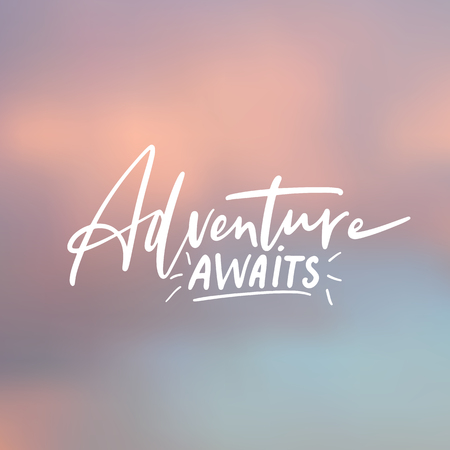 Adventure awaits - handwritten lettering, summer holiday quote on abstract blur unfocused style sky backdrop,