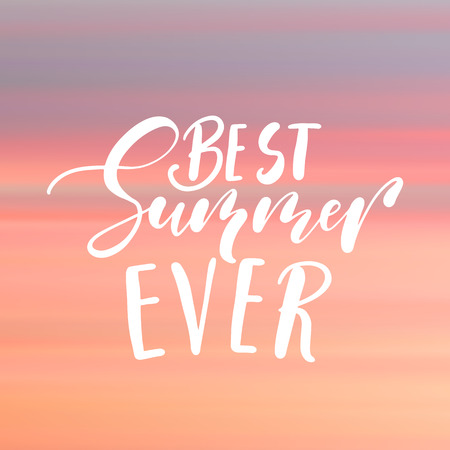 Best summer ever - handwritten lettering, summer holiday quote on abstract blur unfocused style sky backdrop