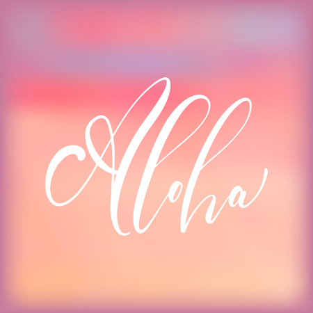 Aloha - handwritten lettering, summer holiday quote on abstract blur unfocused style sky backdrop Ilustrace