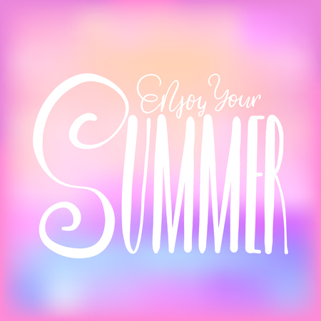 Enjoy your summer - handwritten lettering, summer holiday quote on abstract blur unfocused style sky