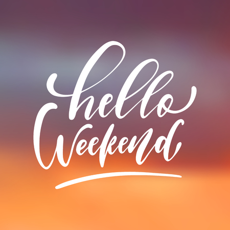 Hello Weekend - handwritten lettering, summer holiday quote on abstract blur unfocused style sky backdrop Illustration