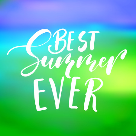 Best summer ever - handwritten lettering, summer holiday quote on abstract blur unfocused style sky backdro