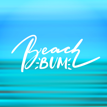 Beach bum - handwritten lettering, summer holiday quote on abstract blur unfocused style sky backdrop