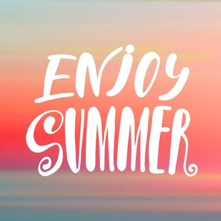 Enjoy Summer - handwritten lettering, summer holiday quote on abstract blur unfocused style sky backdrop