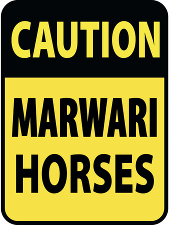 danger ahead: Vertical rectangular black and yellow warning sign of attention, prevention caution marwari horses.