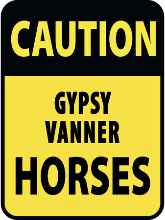 gypsy: Vertical rectangular black and yellow warning sign of attention, prevention caution gypsy vanner horses. Illustration