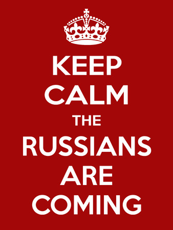 cold war: Keep calm the russian are coming. Vertical rectangular red and white motivational poster based on style Keep clam and carry on