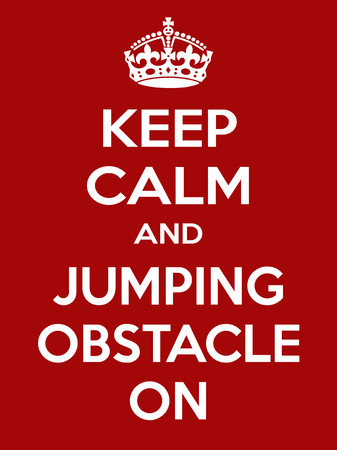 irony: Keep calm and jumping obstacle on. Vertical rectangular red and white motivational poster based on style Keep clam and carry on