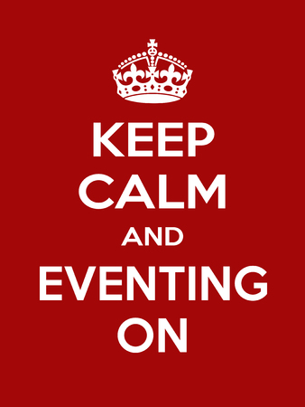 irony: Keep calm and eventing on. Vertical rectangular red and white motivational poster based on style Keep clam and carry on