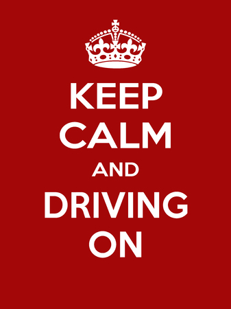 Keep calm and driving on. Vertical rectangular red and white motivational poster based on style Keep clam and carry on Illustration