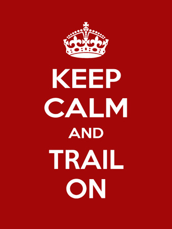 Keep calm and trail on. Vertical rectangular red and white motivational poster based on style Keep clam and carry on