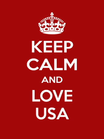 irony: Keep calm and love usa. Vertical rectangular red and white motivational poster based on style Keep clam Illustration
