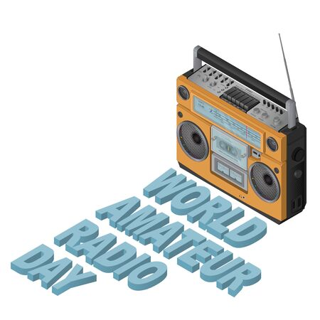 World Amateur Radio Day, April 18th. Isometric .Vector illustration for you with text.For design, greeting card, banner, poster and calendar. On a white background.