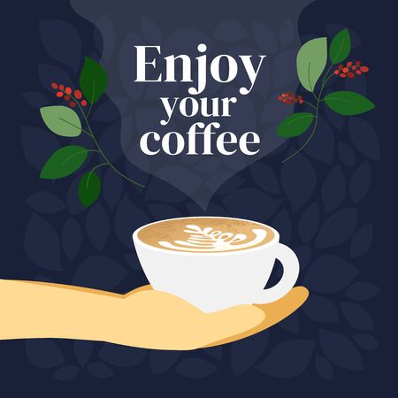 Vector illustration with quote Enjoy your coffee. Poster of specialty coffee with cup of cappuccino in barista hand. Design for restaurant, cafe. Template for banners, menu, blog, prints, flyer, card. Ilustração