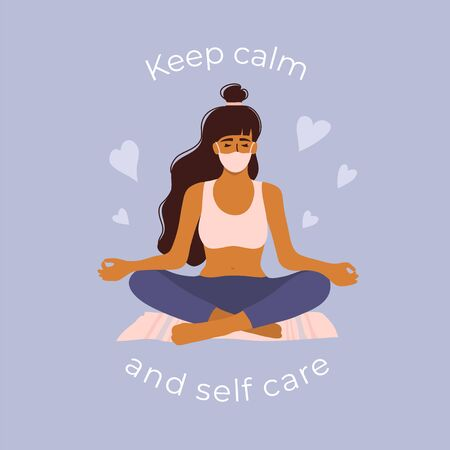 Keep calm and self care poster. Cute girl in protective face mask doing yoga. Young woman sits in lotus pose. Stay home, be balanced and positive. Coronavirus quarantine lockdown. Vector illustration. Stock Illustratie