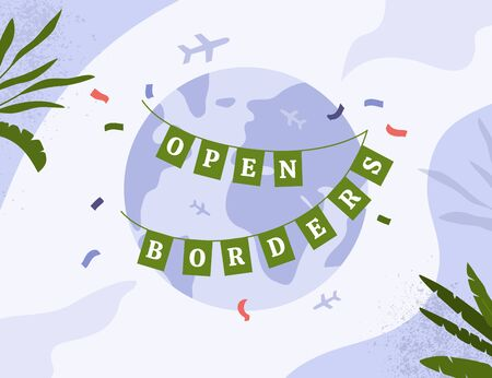 Festive garland on planet Earth with phrase Open borders. Ending of quarantine. Free movements, flights and country travel. World after coronavirus pandemic. Air traffic resumption vector illustration