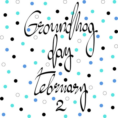 Groundhog Day. inscription Vector illustration.
