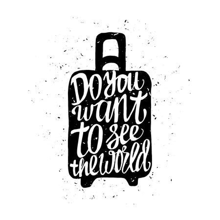 viagem: O cartaz do curso motivacional com mala de viagem. Etiqueta do curso com textura do grunge. Você quer ver o mundo