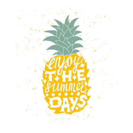 Motivational travel poster with pineapple. Travel label with grunge texture. Enjoy the summer days