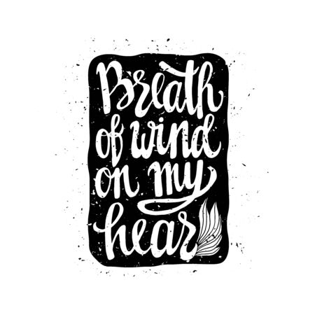breath: Romantic poster with saying breath of wind on my hear. Typographic lettering with stamp effect.