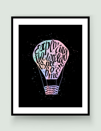 exploring: Motivational travel holographic trendy 80s retro poster with air balloon in frame. Holographic travel label with grunge texture. Hologram effect. Exploring the world is all for me