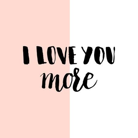 Typographic handwritten phrase on minimal geometric background. Lettering for t-shirt, creative card, poster, cover. I love you more Vektoros illusztráció