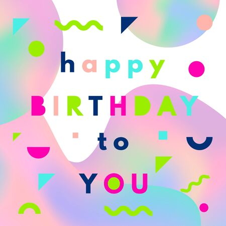 holography: Happy birthday greeting card with holographic mesh layout in memphis style.