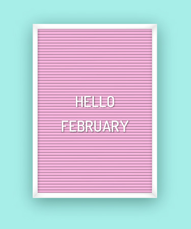 Hello February motivation quote on pink letterboard with white plastic letters. Bright template poster, card, banner 80x, 90x
