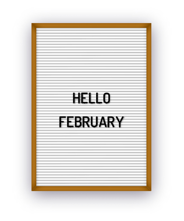Hello February motivation quote on white letterboard with black plastic letters. Bright template poster, card, banner 80x, 90x