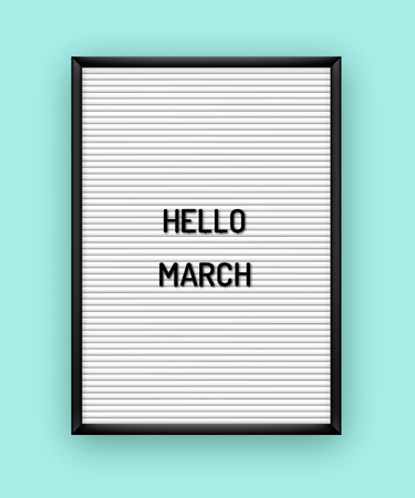 Hello March motivation quote on white letterboard with black plastic letters. Bright template poster, card, banner 80x, 90x