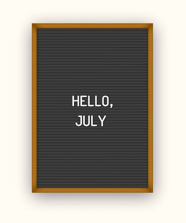 Hello July motivation quote on black letterboard white plastic letters