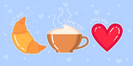 Funny vector illustration of croissant, cappuccino cup, red heart and text eat drink love me on blue background