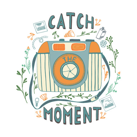 'catch the moment': Catch the moment.  Motivational quote. Hand drawn vintage illustration with hand lettering, and a camera.  This illustration can be used as a print on t-shirts and bags or as a poster.