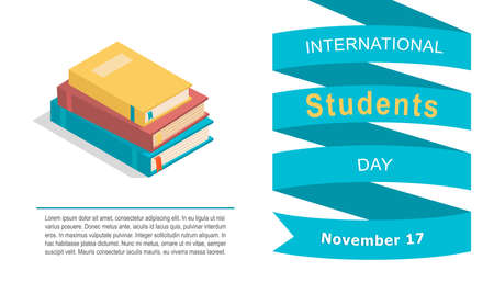 International Students Day vector banner. Isometric stack of books and place for your text. Academic and school knowledge symbol. Poster for November 17 celebration