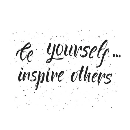 inspire: Be yourself inspire others hand drawn lettering of motivational quote.