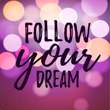 Traum inspirierend Zitat Ihren Traum folgen. Typografische motivierend Zitat. Beschriftung inspirierend Zitatentwurf für Plakate, T-Shirts, Werbung. Traummotivzitat kalligrafische Design. Vektorgrafik