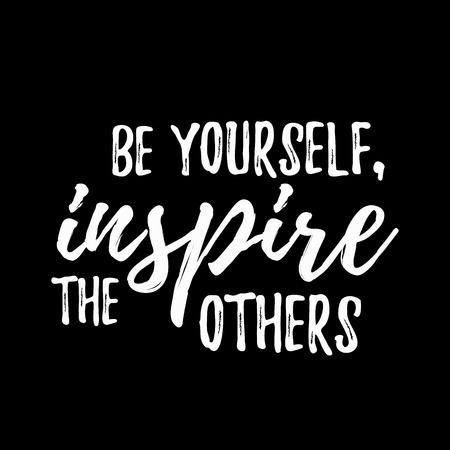 inspire: Be yourself inspire the others quote hand drawn. Positive inspirational quote. Lettering design of positive inspirational quote for posters, t-shirts, cards. Inspirational quote calligraphic design.