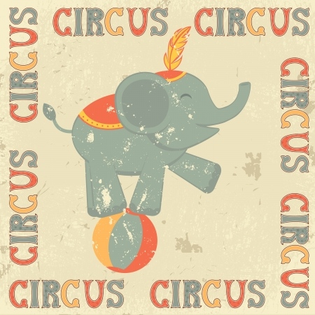 circus performer: Retro circus poster with elephant performing on ball
