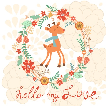 love cute: Hello my love cute card with deer and  floral background. Vector illustration