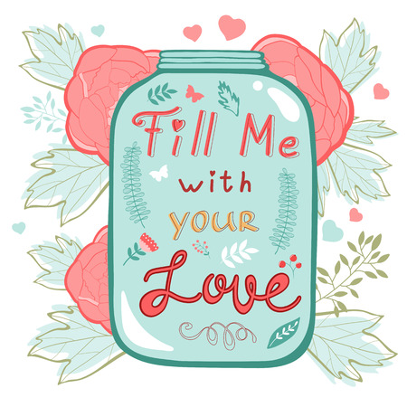 Fill me with your love. Concept love card.Ideal for wedding and Valentines day cards Vector