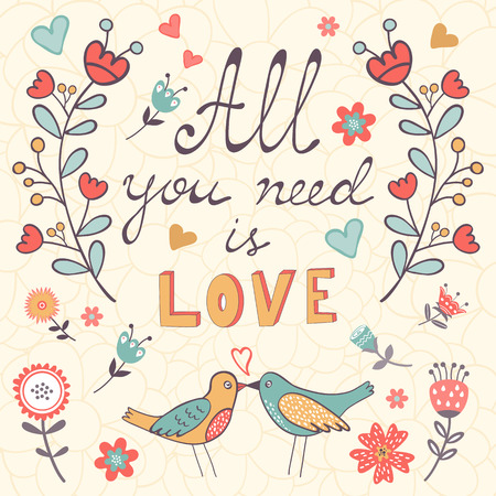 happy wedding: All you need is love.  Cute greeting card. Vector illustration